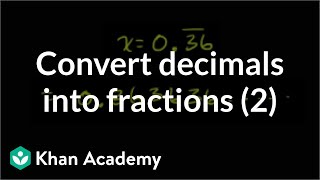 Converting repeating decimals to fractions 2 | Linear equations | Algebra I | Khan Academy