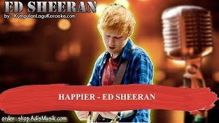 HAPPIER -  ED SHEERAN Karaoke