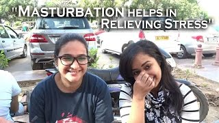 getlinkyoutube.com-Girls openly talk about Masturbation || Delhi Edition ||