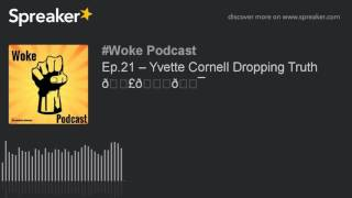 Ep.21 – Yvette Cornell Dropping Truth 💣🔑💯 (made with Spreaker)
