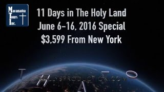 Israel June 6 -16, 2016 11 Day Special with Maranatha Tours