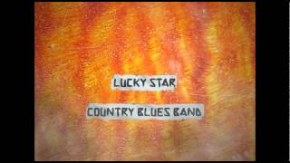 Lucky Star Country Blues Band ~ Rocking my life away