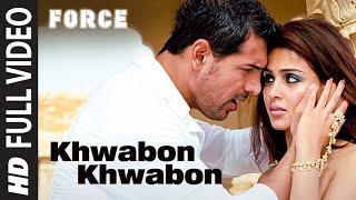 "getlinkyoutube.com-""Khwabon Khwabon"" Force Full song | Feat. John Abraham, Genelia D'souza"