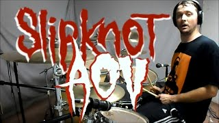 SLIPKNOT - AOV - Drum Cover