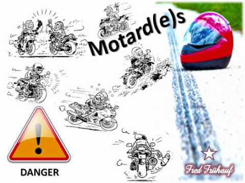 TUBE 2011 - DANGER MOTARD(E)S - FRED FRUHAUF.wmv