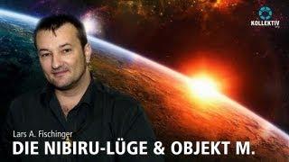 Lars A. Fischinger - DIE NIBIRU LÜGE & OBJEKT M.