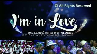 I'm In Love [SONG] by Dr Pastor Paul Enenche
