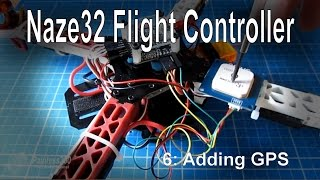 getlinkyoutube.com-(6/8) Naze32 Flight Controller - Adding GPS (NE-06, NEO-06 module)