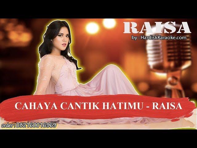 CAHAYA CANTIK HATIMU   RAISA Karaoke