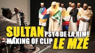 Sultan & Psy4 de la Rime - Le Mzé (Making Of)