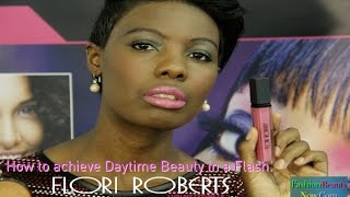FLORI ROBERTS, How to achieve Daytime Beauty in a flash