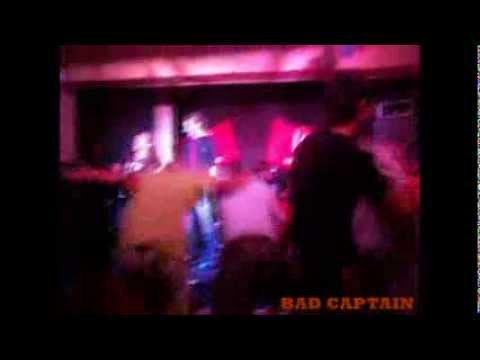 BAD CAPTAIN  errection (live)
