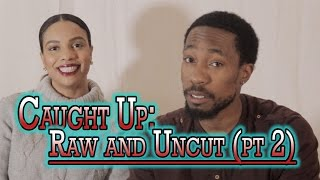 Caught Up: Raw and Uncut (Pt.II)