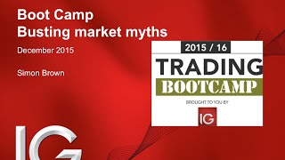 Trading Boot Camp with IG (session #6 - busting market myths)