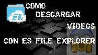 getlinkyoutube.com-COMO DESCARGAR VIDEOS CON ES FILE EXPLORER
