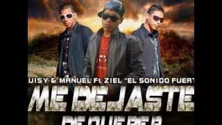 Me Dejaste de Querer-Luisy & Manuel ft.Ziel la otra Voz
