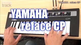 getlinkyoutube.com-YAMAHA reface CP Demo & Review [English Captions]