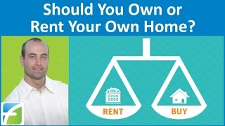 getlinkyoutube.com-Should You Own or Rent Your Own Home