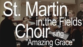getlinkyoutube.com-Amazing Grace: Performed by the choir of St. Martin in the Fields Church