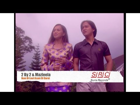 2 By 2  & Mazleela - Ikan Di Laut Asam Di Darat (Official Video - HD)