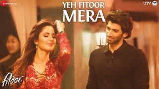 Yeh Fitoor Mera | Fitoor | Aditya Roy Kapur, Katrina Kaif | Arijit Singh | Amit Trivedi