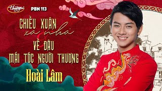 getlinkyoutube.com-Hoài Lâm - Chiều Xuân Xa Nhà & Về Đâu Mái Tóc Người Thương PBN113