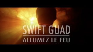 Swift Guad - Allumez le feu