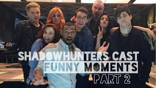 Shadowhunters Cast Funny Moments Part 2