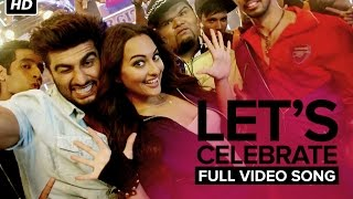 getlinkyoutube.com-Let's Celebrate (Unedited Video Song) | Tevar | Arjun Kapoor & Sonakshi Sinha