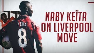 Exclusive: Naby Keita on Liverpool move   FIRST INTERVIEW