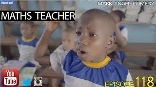 MATHS TEACHER (Mark Angel Comedy) (Episode 118) width=