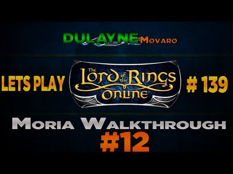 Lets Play LOTRO - Part 139: Moria Walkthrough (12 of TBD)