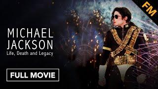 Michael Jackson: Life, Death and Legacy (FULL DOCUMENTARY)