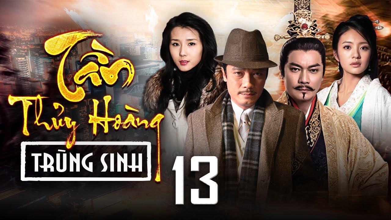 Phim Hay 2020 | TẦN THUỶ HOÀNG TRÙNG SINH - Tập 13 | Phim Bộ Trung Quốc Hay Nhất 2020
