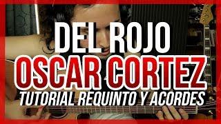 DEL ROJO - Tutorial - REQUINTO - ACORDES - Como tocar en Guitarra
