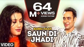 Babbu Maan : Saun Di Jhadi Full Video Song | Saun Di Jhadi | Hit Punjabi Song