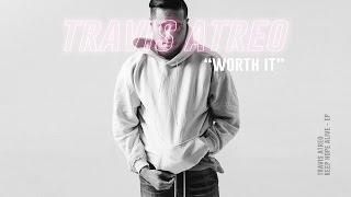 Travis Atreo - Worth It (Official Audio)