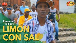 getlinkyoutube.com-Limon con sal -  Rimante  Feat El Santy.