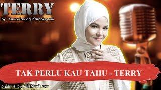 TAK PERLU KAU TAHU -  TERRY Karaoke