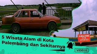 VIDEO 5: 5 Objek Wisata Alam di Kota Palembang dan Sekitarnya
