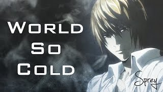 Death Note - [AMV] - World So Cold ~