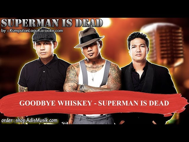 GOODBYE WHISKEY -  SUPERMAN IS DEAD Karaoke