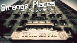 Strange Places | The Cecil Hotel