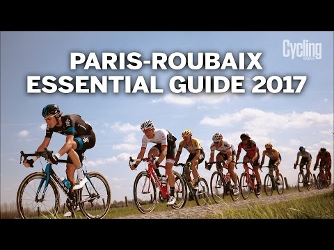 Paris - Roubaix 2017: Essential Guide | Cycling Weekly