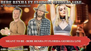 MEANT TO BE -  BEBE REXHA FT FLORIDA GEORGIA LINE Karaoke