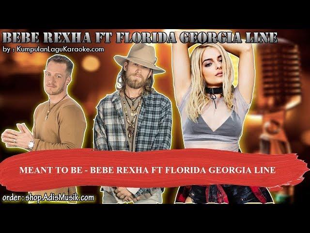 MEANT TO BE -  BEBE REXHA FT FLORIDA GEORGIA LINE Karaoke