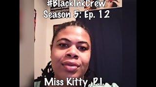(REVIEW) Black Ink Crew | Season 5: Ep. 12 | Miss Kitty P.I. (RECAP)