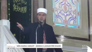 HUTBE | Nën hijen e Arshit - zemra e lidhur për xhami | Enis Rama
