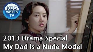getlinkyoutube.com-My Dad is a Nude Model | 아빠는 변태중 (Drama Special / 2013.12.13)