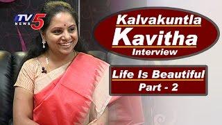 getlinkyoutube.com-Kalvakuntla Kavitha Interview   TRS MP Kavitha Birthday Special   Life Is Beautiful - 2   TV5 News